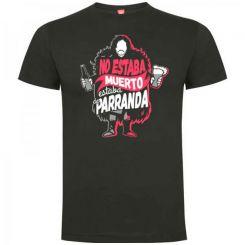 Camiseta no estaba Muerto estaba de Parranda