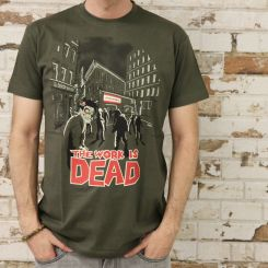 Camiseta The Work is Dead
